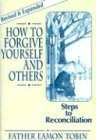 img - for How to Forgive Yourself and Others: Steps to Reconciliation by Eamon Tobin (1993-11-03) book / textbook / text book
