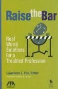 Download Raise the Bar: Real World Solutions for a Troubled Profession PDF ePub fb2 ebook