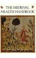 The Medieval Health Handbook -- Tacuinum Sanitatis by Luisa Cogliati Arano, Adele Westbrook, Oscar Ratti (1992) Paperback