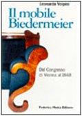 Il Mobile Biedermeier: Dal Congresso Di Vienna Al ()