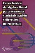 Descargar Libro Curso Teórico De Álgebra Lineal Para Economía Y Administración Y Dirección De Empresas Emilio Prieto Sáez
