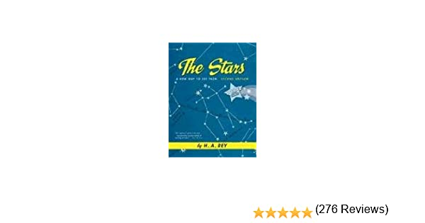 The Stars H A Rey 9780547132808 Amazoncom Books