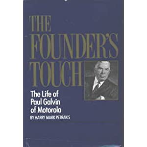 Founder's Touch: The Life of Paul Galvin of Motorola:/The (Jan 1, 1965)