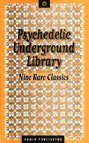 img - for Psychedelic Underground Library : Nine Rare Classics book / textbook / text book