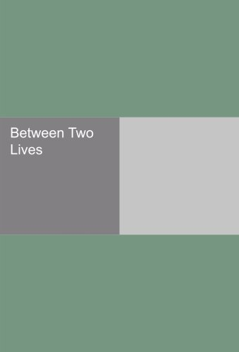 Read Online Between Two Lives PDF