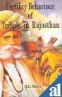 Fertility Behaviour of Tribals in Rajasthan, B. C. Mehta, 8185880417