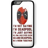 deadpool quote im not saying im deadpool for iPhone 6 Plus/6s Plus Black case]()