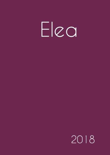 Read Online 2018: Namenskalender 2018 - Elea - DIN A5 - eine Woche pro Doppelseite (German Edition) ebook