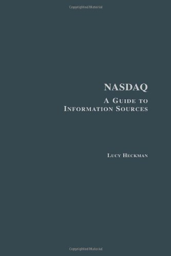NASDAQ: A Guide to Information Sources (Research and Information Guides in Business, Industry and Economic Institutions)