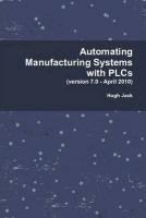 (By Hugh Jack - Automating Manufacturing Systems with PLCs (7th Edition) (2010-04-30) [Hardcover])