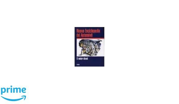 El Motor Diesel (Spanish Edition): Migeul De Castro Vicente: 9788432911866: Amazon.com: Books