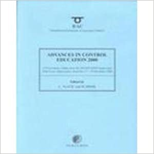 Advances in Control Education 2000: Ipv-Ifac Proceedings (IPV-IFAC Proceedings Volume)