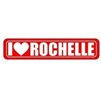 Rochelle Wall Plaque - I Love Rochelle - Female Names - Street Sign [ Decorative Crossing Sign Wall Plaque ]