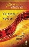 Evidence of Murder (Murder Mystery Series #1) (Steeple Hill Love Inspired Suspense #137)
