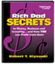 Rich Dad Secrets to Money, Business, and Investing... and How You Can Profit From Them!