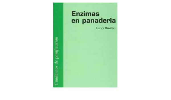 Enzimas en Panadería: Carles Miralbés: 9788472120815: Amazon.com: Books