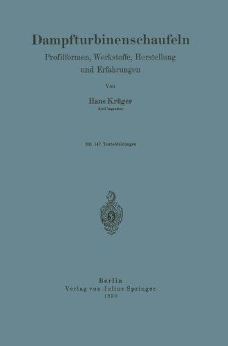 Dampfturbinenschaufeln: Profilformen, Werkstoffe, Herstellung und Erfahrungen (German Edition)