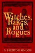 Witches, Rakes, and Rogues: True Stories of Scam, Scandal, Murder and Mayhem in Boston, 1630-1775 ebook