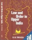 Law and Order in Upper India : A Study of Oudh, Trivedi, D. B., 818511983X