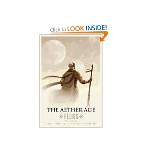The Aether Age: Helios Christopher Fletcher and Brandon H Bell