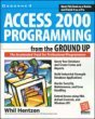 img - for Access 2000: Programming from the Ground Up by Whil Hentzen (1999-07-05) book / textbook / text book