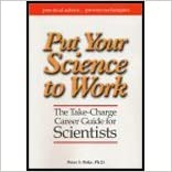 Book Put Your Science to Work - The Take-Charge Career Guide for Scientists (01) by PhD, Peter S Fiske [Paperback (2000)]