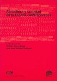 Descargar Libro Agricultura Y Sociedad En La España Contemporánea Cristóbal Gómez Benito