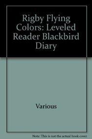 Rigby Flying Colors: Individual Student Edition Silver Blackbird Diary pdf epub