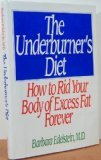 img - for The Underburner's Diet: How to Rid Your Body of Excess Fat Forever book / textbook / text book