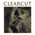 Clearcut : The Tragedy of Industrial Forestry