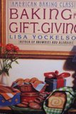 0060167505 - Lisa Yockelson: Baking for Gift-Giving (American Baking Classics) - Buch
