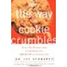 That's the Way the Cookie Crumbles: 62 All-New Commentaries on the Fascinating Chemistry of Everyday Life by Schwarcz, Joe, Schwarcz, Joseph A [ECW Press, 2002] (Paperback) [Paperback]