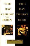 img - for The Day Christ was Born/The Day Christ Died (2 Books-in-One Edition) by Jim Bishop (2004-01-01) book / textbook / text book
