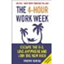 The 4-Hour Work Week: Escape the 9-5, Live Anywhere and Join the New Rich by Ferriss, Timothy [Ebury Press, 2011] (Paperback) [Paperback]