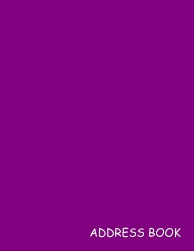 Read Online Address Book: Purple - 12 Addresses per Page - 1,200 Address - Great Quality (Letter size 8.5 x 11 Inches) 100 Pages - 008 (Volume 8) PDF