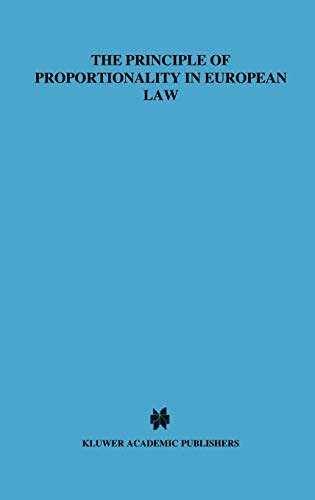 The Principle of Proportionality in EUropean Law, A Comparative Study (European Monographs Series Set)