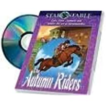 Star Stable (The Autumn Riders) Care, Train, Compete and Master the Art of Horsemanship