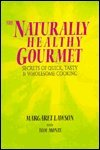 Naturally Healthy Gourmet, Margaret Lawson and Tom Monte, 0918860539