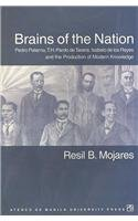 Brains of the Nation: Pedro Paterno, T. H. Pardo De Tavera, Isabelo De Los Reyes and the Production of Modern Knowledge