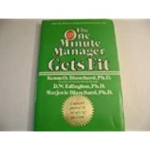 The One Minute Manager Gets Fit by Kenneth H. Blanchard (1986-05-03)