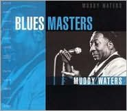 Blues Masters: Muddy Waters