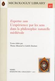 Expertus sum. L'expérience par les sens dans la philosophie naturelle médiévale. [French and English Edition].