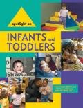 img - for Spotlight on Infants and Toddlers book / textbook / text book