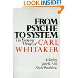 From Psyche to System : The Evolving Therapy of Carl Whitaker, , 0898620503