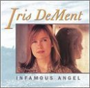 Infamous Angel by Dement, Iris (1992-01-16)
