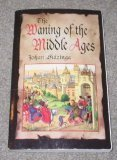 The Waning of the Middle Ages, Johan Huizinga, 0385092881
