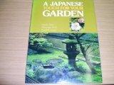 A Japanese Touch for Your Garden, Kiyoshi Seike and Masanobu Kudo, 0870113917