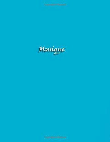 Musique: Cahier de musique A4 avec 6 portees/page (100 pages) (French Edition)