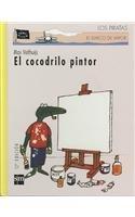 El cocodrilo pintor/ Crocodile's Masterpiece (El barco de vapor: Los Piratas/ The Steamboat: The Pirates) (Spanish Edition) by S & M Books