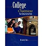 College Success : Your College Survival Tools, Fair, Lori, 1465204350